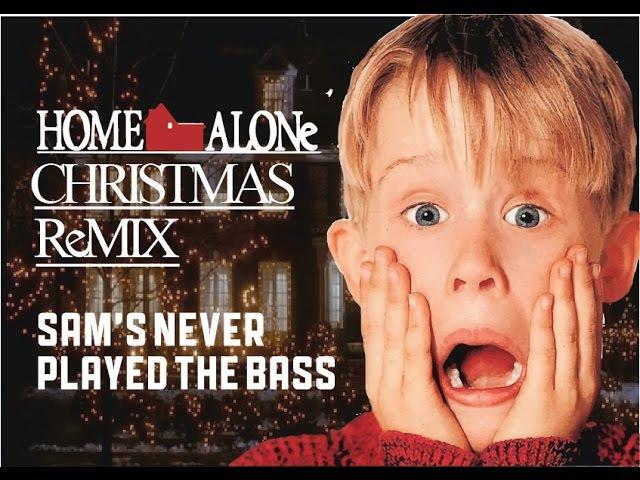Home Alone Christmas REMIX [Sams Never Played The Bass HIP HOP REMIX]