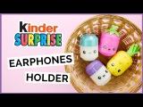 DIY Kinder Surprise Earphones Holder DIY Surprise Egg Pill Box DIY Surprise Egg Container