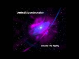 Atmospheric &amp Liquid Drum 'n Bass - Mix by ArtIn@Soundtraveler - Beyond The Reality