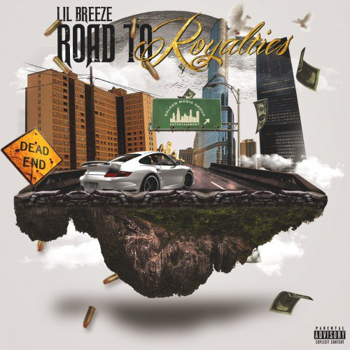 Lil Breeze - Road To Royalties - 2016
