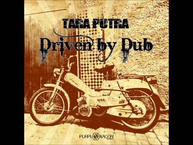 Tara Putra - Driven By Dub [Full Album]