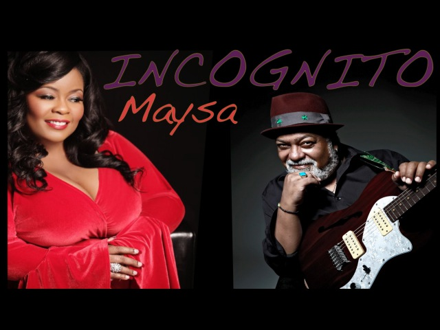 Incognito (feat Maysa) - All I Ever Wanted (lyric video) NEW