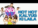 Hot Hot Kalyug Ki Laila - No Entry | Bipasa Basu, Lara Dutta, Esha Deol Celina Jaitly