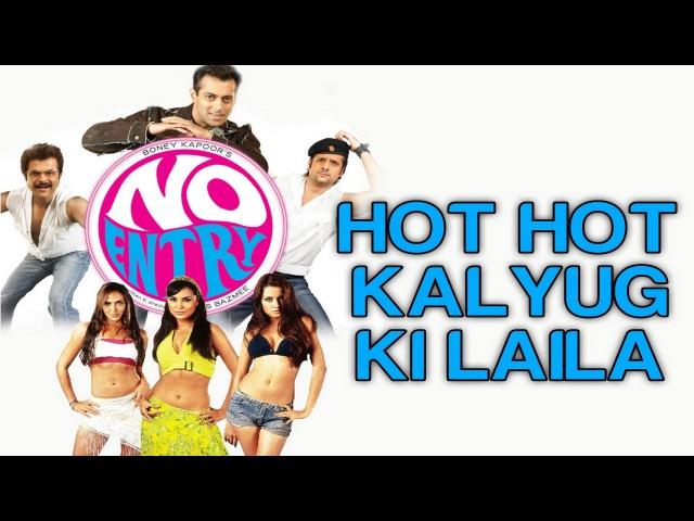 Hot Hot Kalyug Ki Laila - No Entry   Bipasa Basu, Lara Dutta, Esha Deol Celina Jaitly