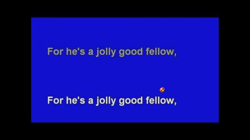 For He's A Jolly Good Fellow
