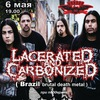 LACERATED AND CARBONIZED (Бразилия) 6 мая