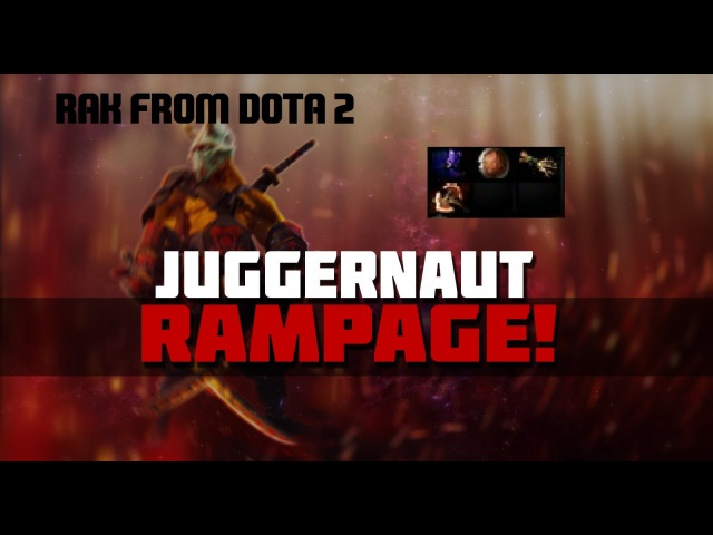 DOTA 2 | JUGGERNAUT | RAMPAGE | 20 minute | Rak From Dota 2 |