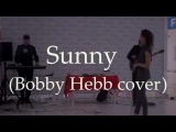 Chance'On  -  Sunny (Bobby Hebb cover)