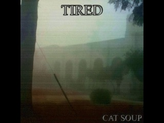 Cat Soup - Tired [Full EP]