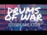 Cosby Sweater - Drums of War (Hilltop Hoods Cover) EXPLICIT