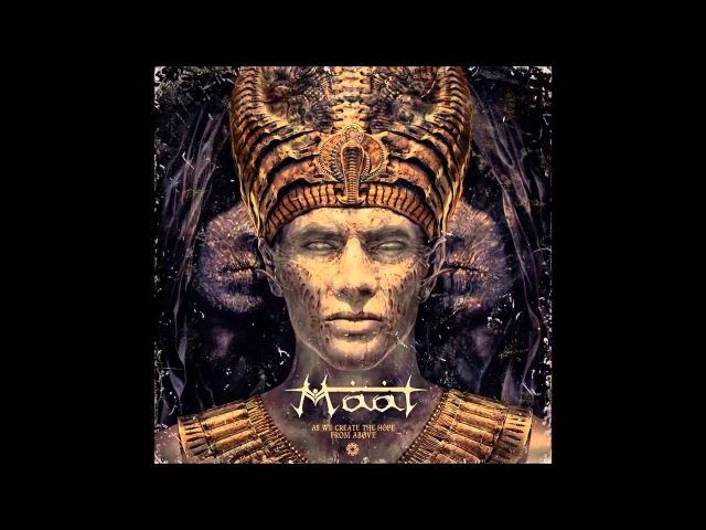 Maat - Shards of Osiris [As We Create the Hope from Above] 2014
