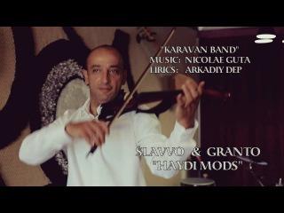 KARAVAN BAND SLAVVO & GRANTO - HAYDI MODS\КАРАВАН БЭНД - АЙДИ МОДС