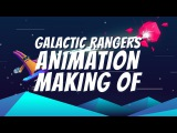MAKING OF Galactic Rangers