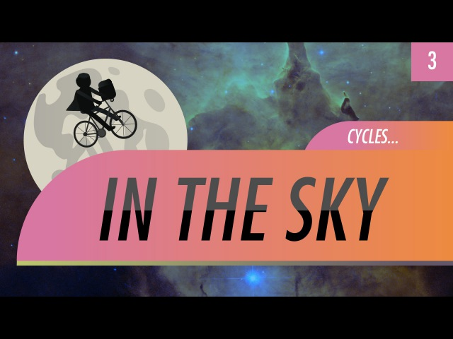 Cycles in the Sky: Crash Course Astronomy 3