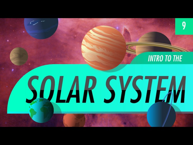 Introduction to the Solar System: Crash Course Astronomy 9