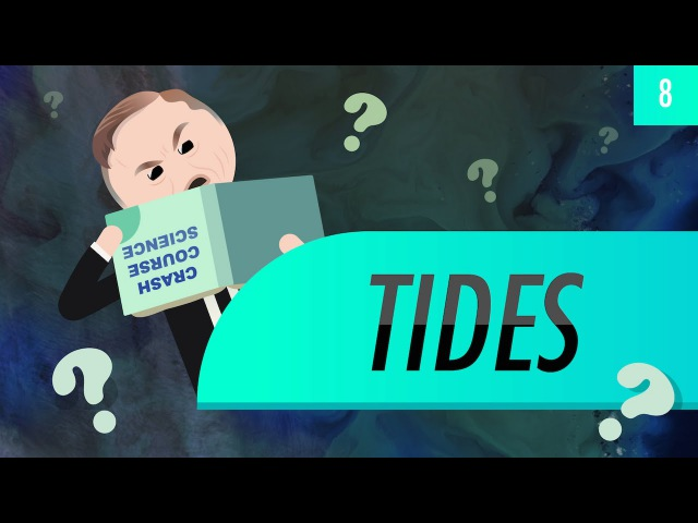 Tides: Crash Course Astronomy 8
