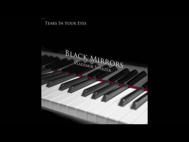 Vladimir Sterzer - Tears In Your Eyes (Black Mirrors)