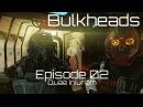 Bulkheads: Episode 02 - Quae Iniuriam