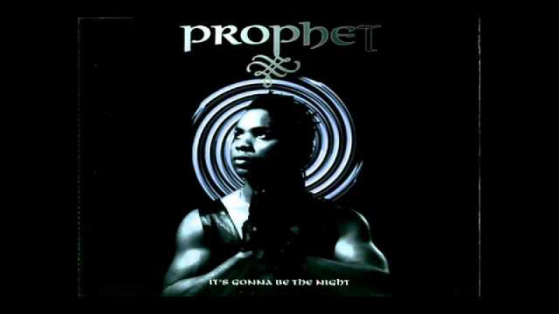 ► Prophet - It's Gonna Be The Night ♫ (℗1995)