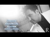 Sardor Rahimxon - Azizam | Сардор Рахимхон - Азизам (music version)