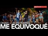 DIVAN Feat. LEONI TORRES - Me Equivoque
