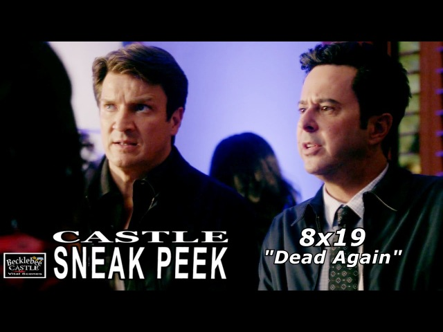 "Castle 8x19 Sneak Peek 5 - Castle Season 8 Episode 19 Sneak Peek ""Dead Again"""
