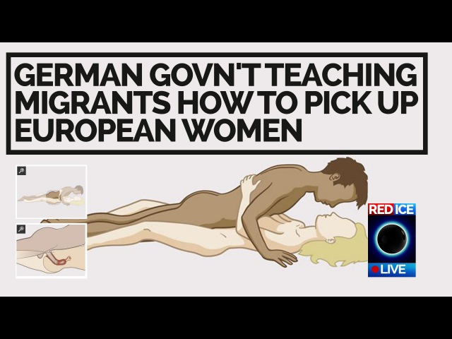 Red Ice Live - German Govn't Teaching Migrants How to Pick Up European Women