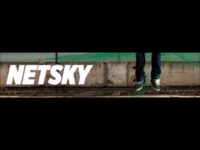 Netsky (Higher Quality)