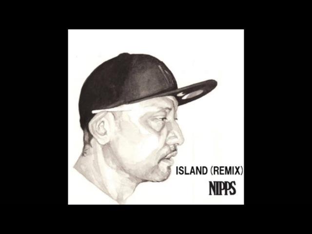 NIPPS ISLAND REMIX 未発表音源 古い学校