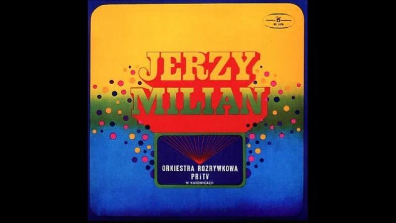 Jerzy Milian - Orkiestra Rozrywkowa PRiTV W Katowicach (FULL ALBUM, jazz-funk, 1975, Poland)