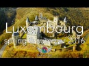 Luxembourg Spring Summer 4K - Filmed with DJI Phantom 3 Professional drone 2016