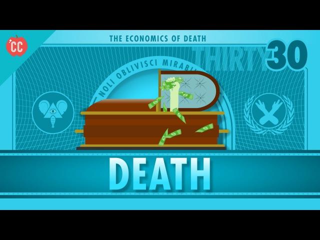 The Economics of Death Crash Course Econ 30