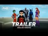 ENG | Трейлер: «Лига Справедливости против Юных Титанов / Justice League vs. Teen Titans» 2016