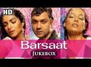 All Songs Of Barsaat HD - Bobby Deol - Priyanka Chopra - Bipasha Basu - Latest Hindi Songs