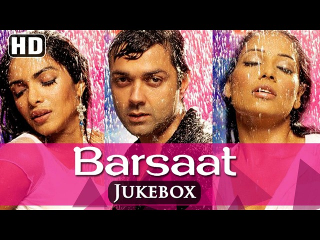 All Songs Of Barsaat {HD} - Bobby Deol - Priyanka Chopra - Bipasha Basu - Latest Hindi Songs