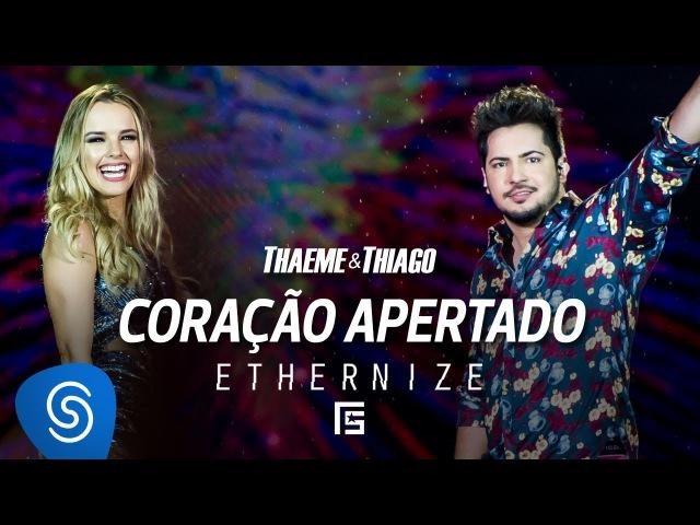 Thaeme Thiago - Coração Apertado | DVD Ethernize