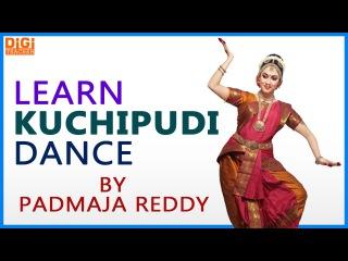 Learn Kuchipudi Dance || Indian Kuchipudi Dance By Padmaja Reddy || Digi Teacher