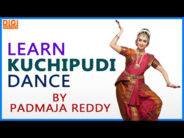 Learn Kuchipudi Dance || Indian Kuchipudi Dance By Padmaja Reddy || Digi Teacher