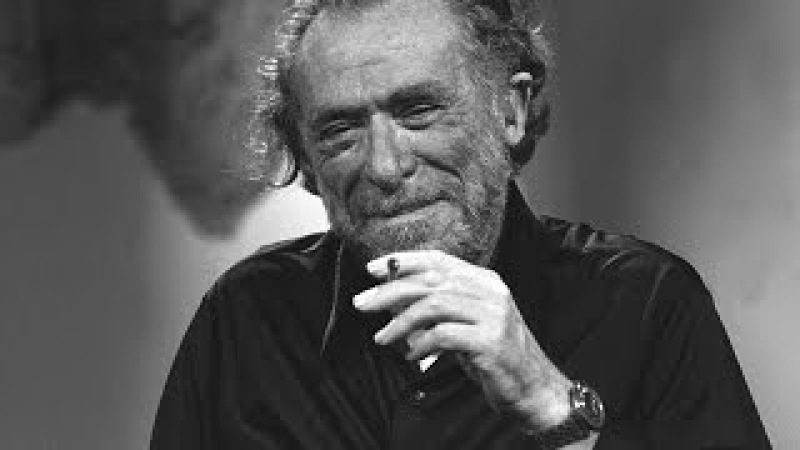 Your Life is Your life Go all the way Charles Bukowski