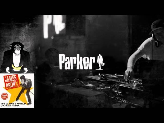 James Brown - It's A Man's World (Parker Remix)