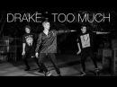 Drake Too Much Choreography by Oleg Gladun Timur Moskalchuk Dance Studio