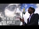 Tum Hi Ho  Mad World - Penn Masala