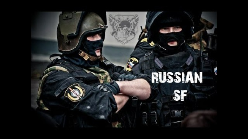 Russian Special Forces Any Mission, Any Time, Any Place
