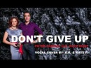 DON'T GIVE UP - Peter Gabriel feat. Kate Bush | Vocal cover by E.K. and Kate F.