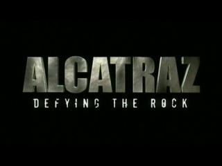 Алькатрас: Вызов Скале / Alcatraz: Defying The Rock / 2005