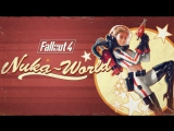 Fallout 4 – официальный ролик Nuka-World