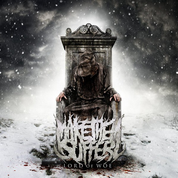 Make Them Suffer - Lord of Woe [EP] (2010)