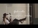 Coldplay - Adventure Of A Lifetime (Cover Gabriella)