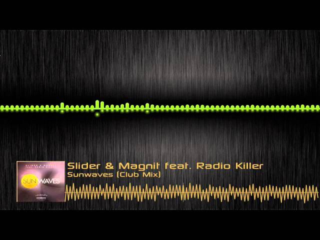 Slider Magnit feat. Radio Killer - Sunwaves (Club Mix)