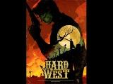 Hard West Где МОЁ ЗОЛОТО ГРИНГО???!!!